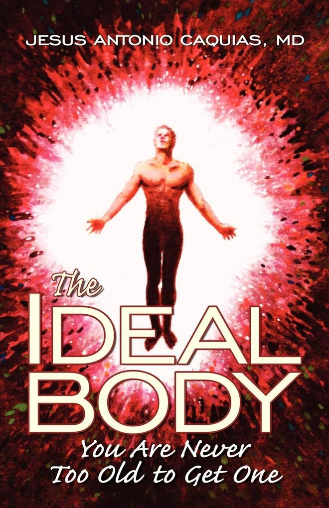 The Ideal Body You Are Never Too Old to Get One als Taschenbuch