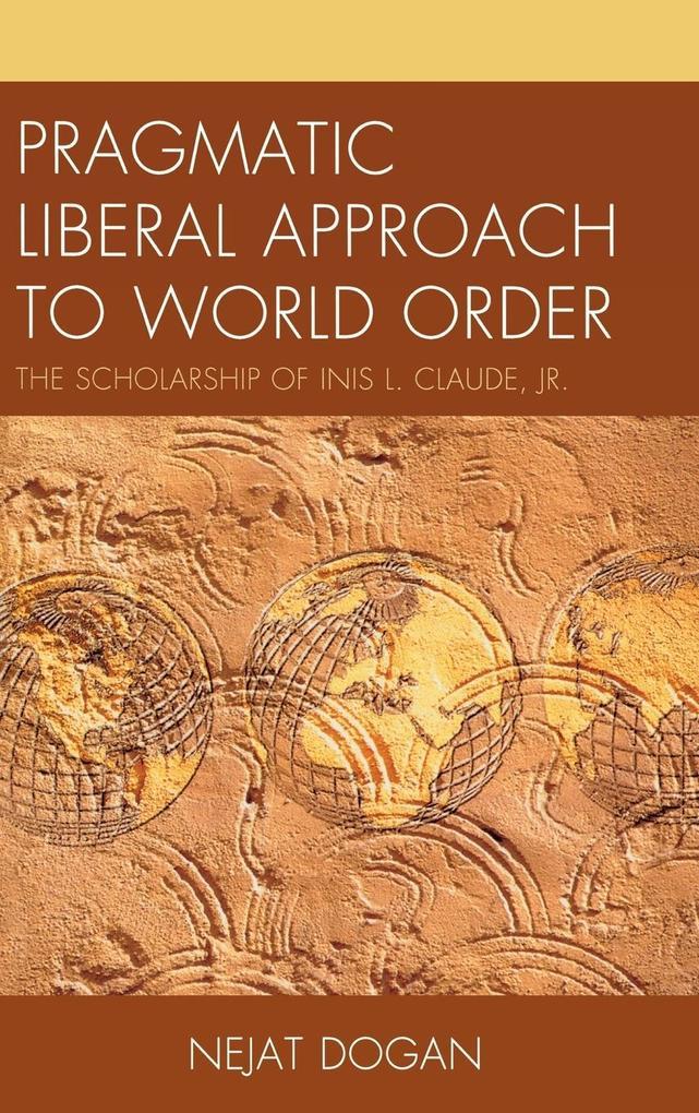 Pragmatic Liberal Approach to World Order als Buch (gebunden)