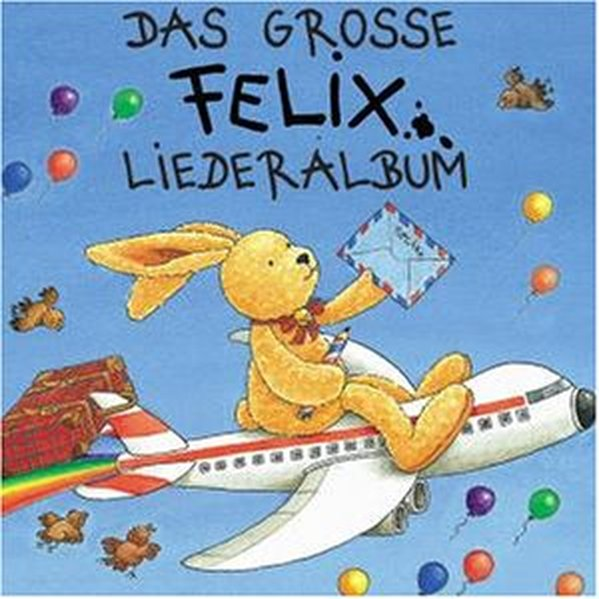 Das große Felix-Liederalbum. CD als Hörbuch