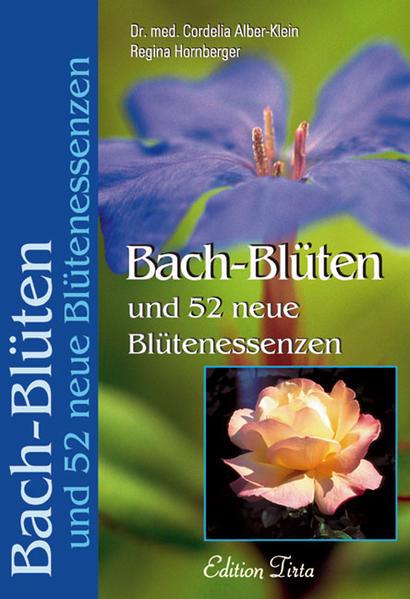 Bach-Blüten und 52 neue Blütenessenzen als Buch