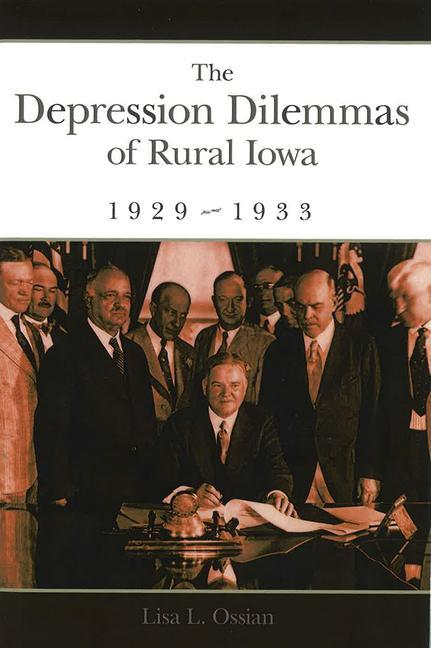 The Depression Dilemmas of Rural Iowa, 1929-1933 als Buch (gebunden)