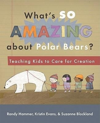 What's So Amazing about Polar Bears?: Teaching Kids to Care for Creation als Taschenbuch
