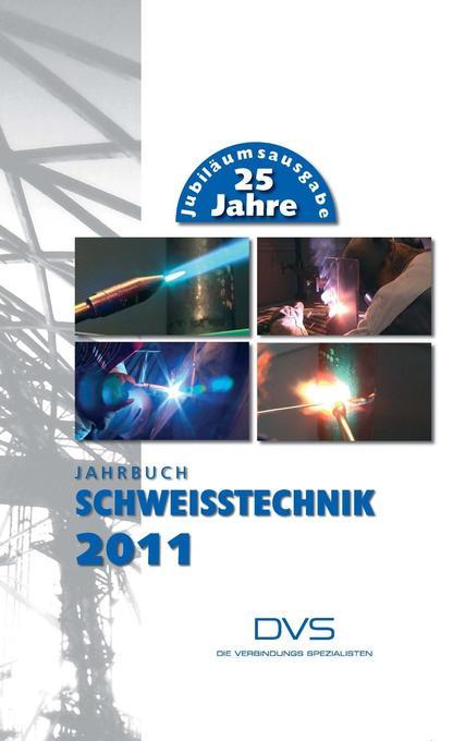 Jahrbuch Schweißtechnik 2011 als Buch (gebunden)