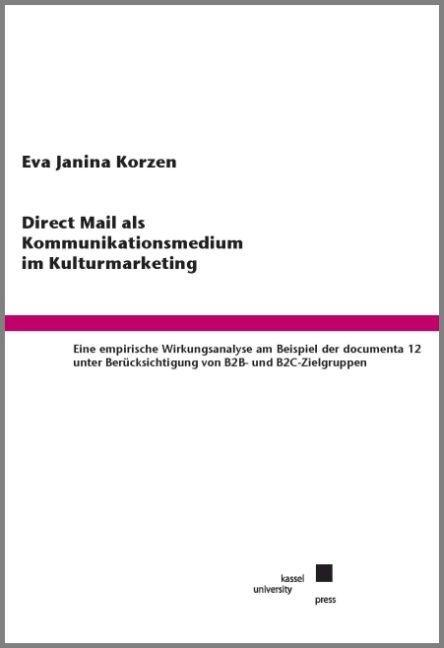 Direct Mail als Kommunikationsmedium im Kulturmarketing. als Buch (gebunden)