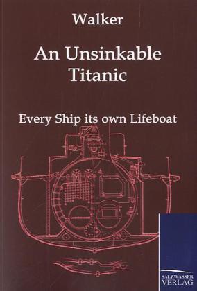 An Unsinkable Titanic als Buch von J. Bernard W...