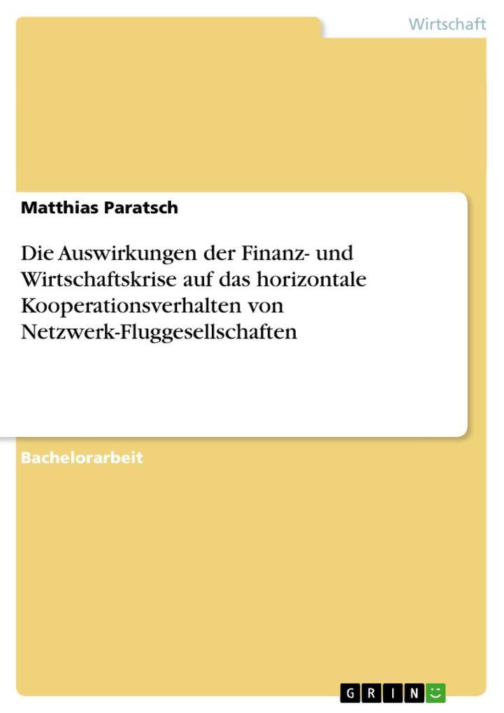 Die Auswirkungen der Finanz- und Wirtschaftskrise auf das horizontale Kooperationsverhalten von Netz als Buch (gebunden)