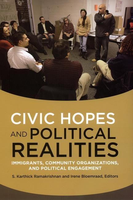 Civic Hopes and Political Realities: Immigrants, Community Organizations, and Political Engagement als Taschenbuch