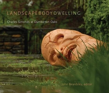 Landscape Body Dwelling - Charles Simonds at Dumbarton Oaks als Taschenbuch