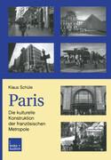 Paris: Die kulturelle Konstruktion der französischen Metropole