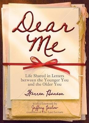 Dear Me: Life Shared in Letters Between the Younger You and the Older You als Buch (gebunden)