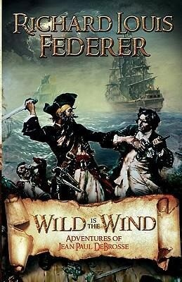 Wild Is the Wind - Adventures of Jean Paul DeBrosse als Buch (gebunden)