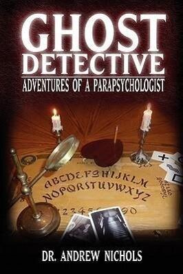 Ghost Detective: Adventures of a Parapsychologist als Taschenbuch