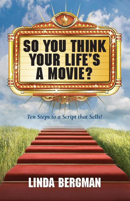 So You Think Your Life's a Movie? - Ten Steps to a Script That Sells als Buch (gebunden)