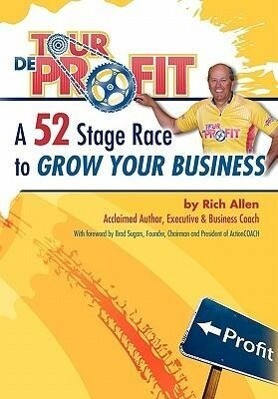 Tour de Profit: A 52 Stage Race to Grow Your Business als Buch (gebunden)