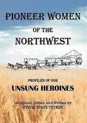 Pioneer Women of the Northwest als Taschenbuch