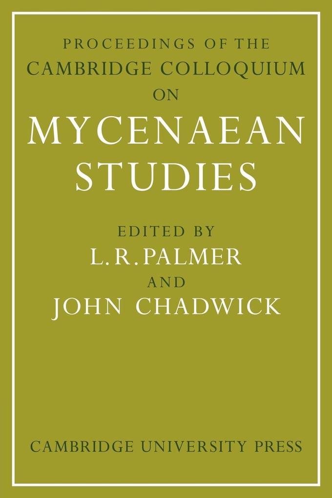 Proceedings of the Cambridge Colloquium on Mycenaean Studies als Taschenbuch