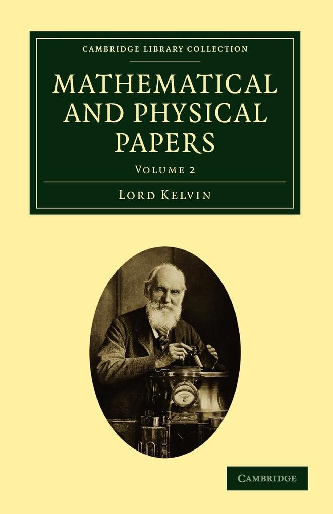 Mathematical and Physical Papers - Volume 2 als Taschenbuch
