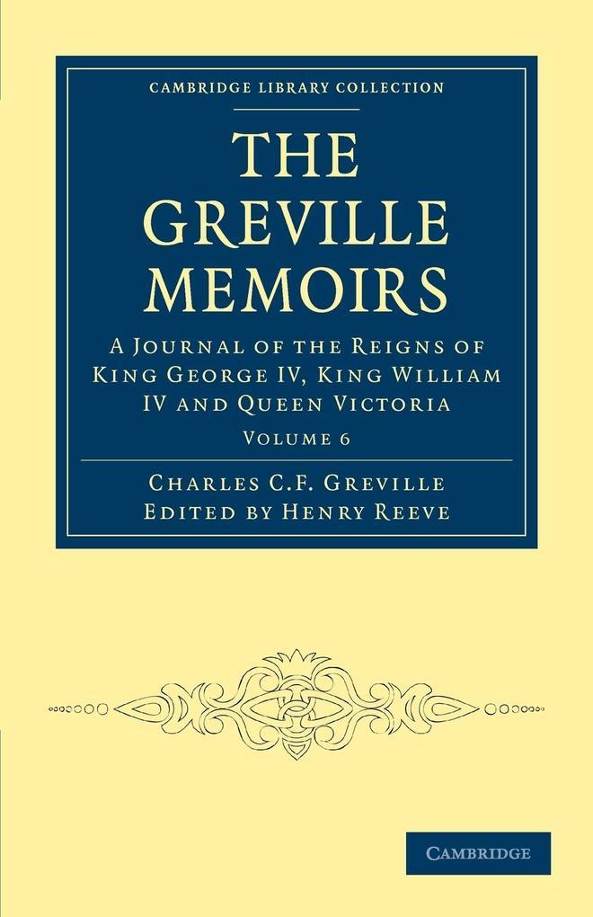 The Greville Memoirs - Volume 6 als Taschenbuch