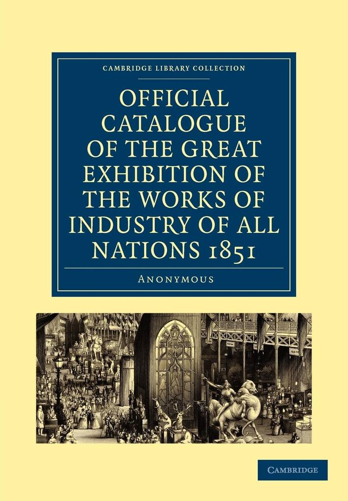 Official Catalogue of the Great Exhibition of the Works of Industry of All Nations 1851 als Taschenbuch