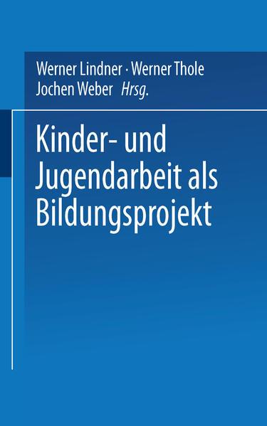 Kinder- und Jugendarbeit als Bildungsprojekt als Buch