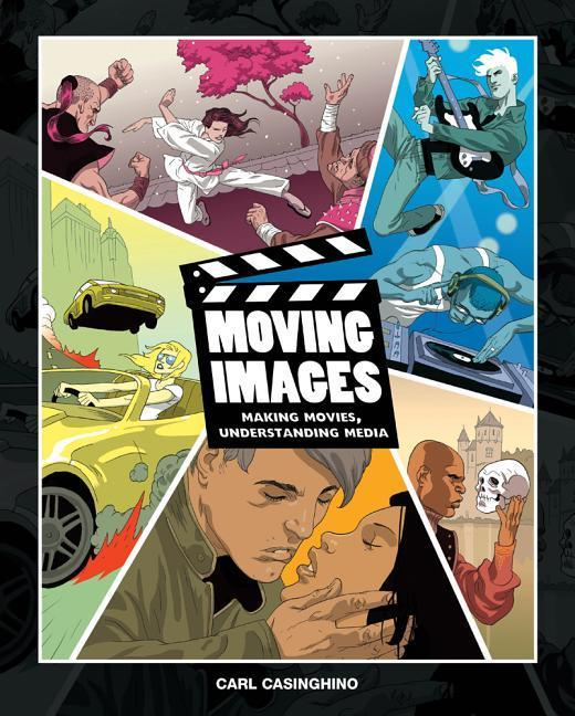 Moving Images: Making Movies, Understanding Media (Book Only) als Buch (gebunden)