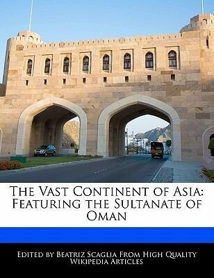The Vast Continent of Asia: Featuring the Sultanate of Oman als Taschenbuch