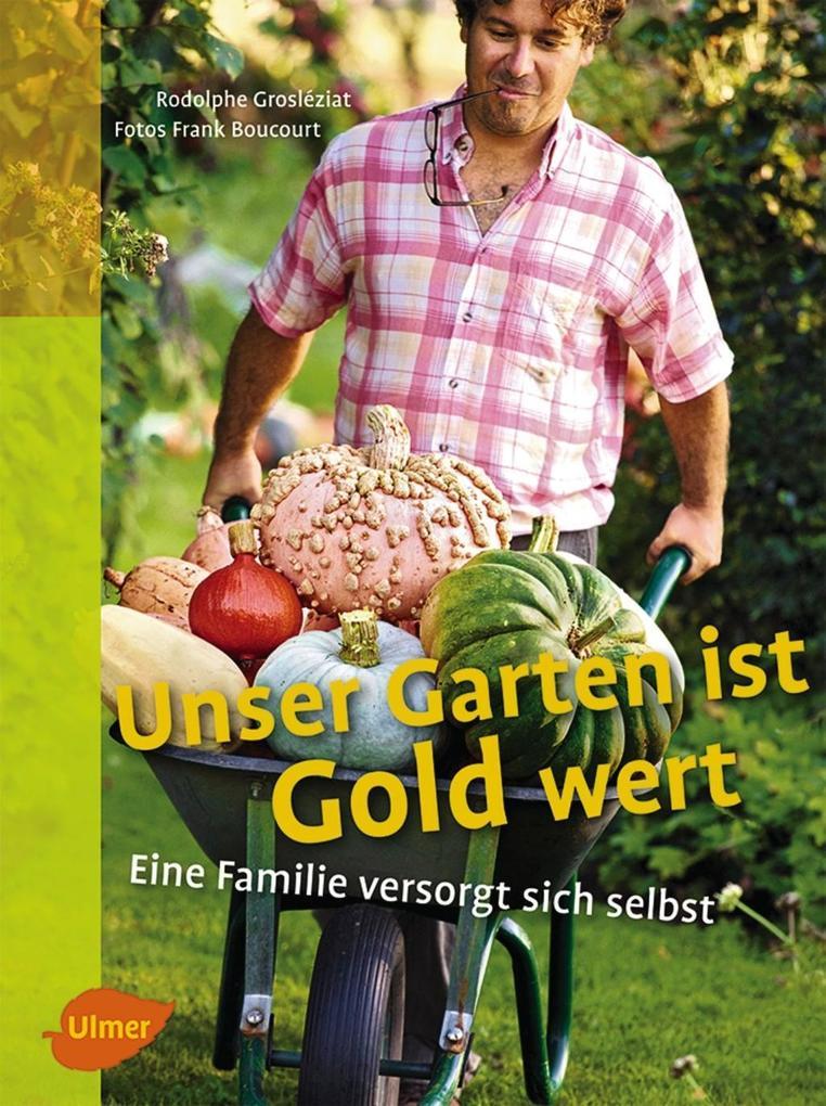 Unser Garten ist Gold wert als Buch (gebunden)