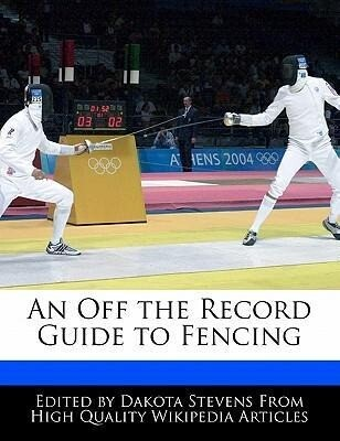 An Off the Record Guide to Fencing als Taschenbuch