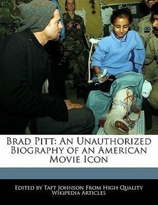 Brad Pitt: An Unauthorized Biography of an American Movie Icon als Taschenbuch