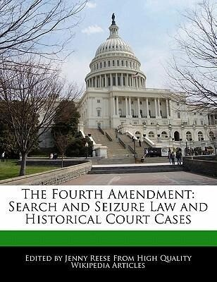 The Fourth Amendment: Search and Seizure Law and Historical Court Cases als Taschenbuch