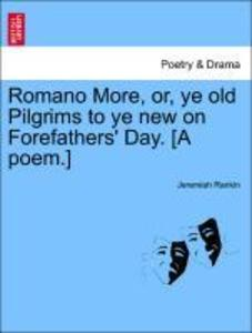 Romano More, or, ye old Pilgrims to ye new on Forefathers' Day. [A poem.] als Taschenbuch