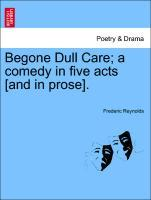 Begone Dull Care; a comedy in five acts [and in prose]. als Taschenbuch