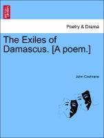 The Exiles of Damascus. [A poem.] als Taschenbuch