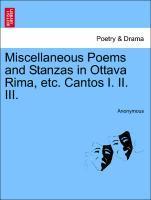 Miscellaneous Poems and Stanzas in Ottava Rima, etc. Cantos I. II. III. als Taschenbuch