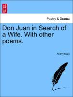 Don Juan in Search of a Wife. With other poems. als Taschenbuch