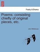 Poems: consisting chiefly of original pieces, etc.