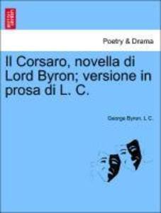 Il Corsaro, novella di Lord Byron; versione in prosa di L. C. als Taschenbuch