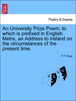 An University Prize Poem: to which is prefixed in English Metre, an Address to Ireland on the circumstances of the present time. als Taschenbuch