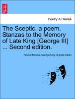 The Sceptic, a poem. Stanzas to the Memory of Late King [George III] ... Second edition. als Taschenbuch