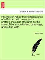 Rhymes on Art; or the Remonstrance of a Painter; with notes and a preface, including strictures on the state of the arts, criticism, patronage, and public taste. als Taschenbuch