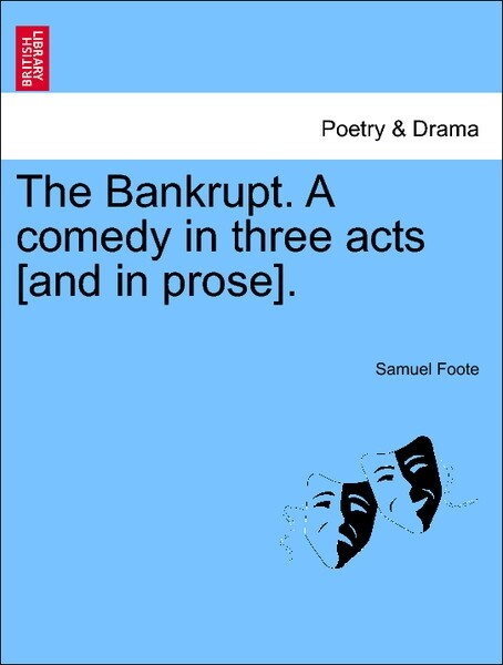 The Bankrupt. A comedy in three acts [and in prose]. als Taschenbuch