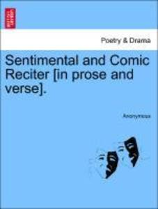 Sentimental and Comic Reciter [in prose and verse]. als Taschenbuch