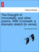 The Draught of Immortality, and other poems. With Cromwell, a dramatic sketch [in verse]. als Taschenbuch