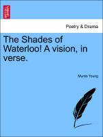 The Shades of Waterloo! A vision, in verse. als Taschenbuch