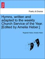 Hymns, written and adapted to the weekly Church Service of the Year. [Edited by Amelia Heber.] als Taschenbuch