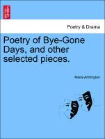 Poetry of Bye-Gone Days, and other selected pieces. als Taschenbuch