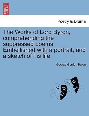 The Works of Lord Byron, comprehending the suppressed poems. Embellished with a portrait, and a sketch of his life. Vol. IV. als Taschenbuch