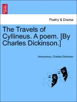 The Travels of Cyllineus. A poem. [By Charles Dickinson.] als Taschenbuch