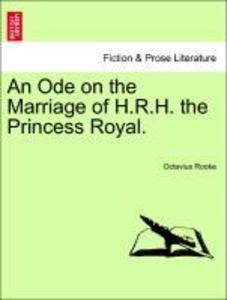 An Ode on the Marriage of H.R.H. the Princess Royal. als Taschenbuch