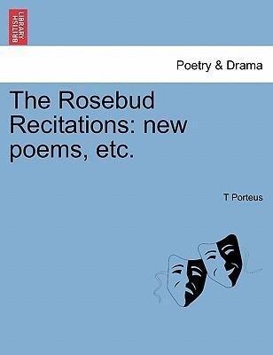 The Rosebud Recitations: new poems, etc. als Taschenbuch